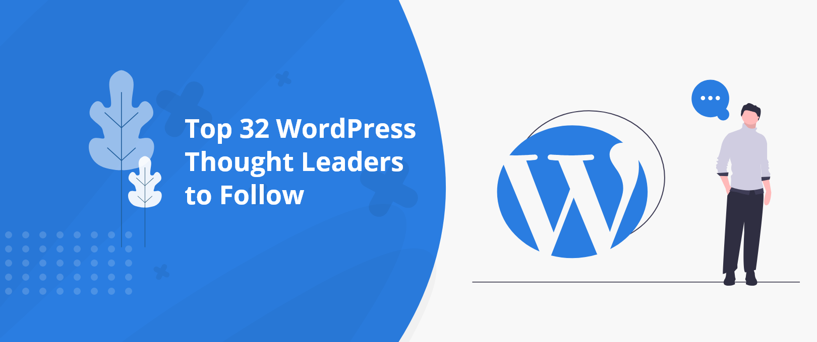 Top 32 WordPress Thought Leaders to Follow