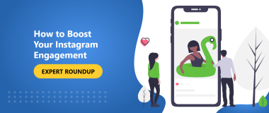 How to Boost Your Instagram Engagement [Expert Roundup]