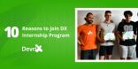 Reasons to join DX Internship Program