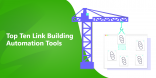 Top Ten Link Building Automation Tools