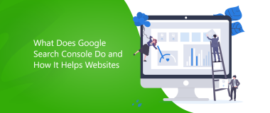 What Does Google Search Console Do and How It Helps Websites