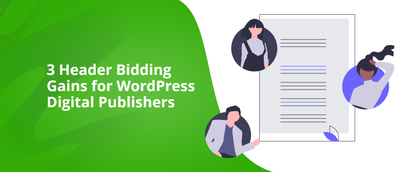 3 Header Bidding Gains for WordPress Digital Publishers Header Bidding Explained