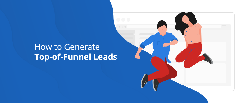 How to Generate Top-of-Funnel Leads