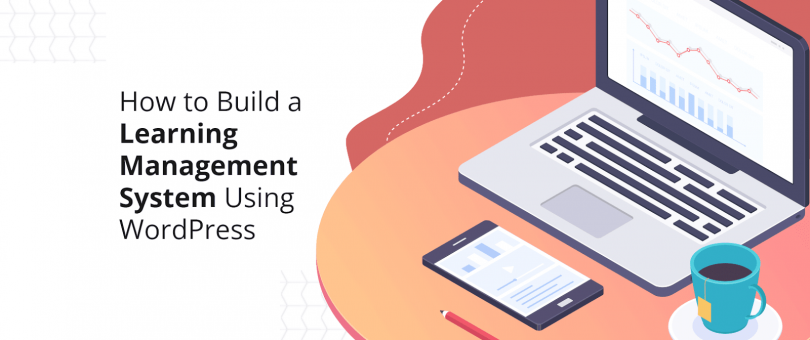 How to Build a Learning Management System Using WordPress