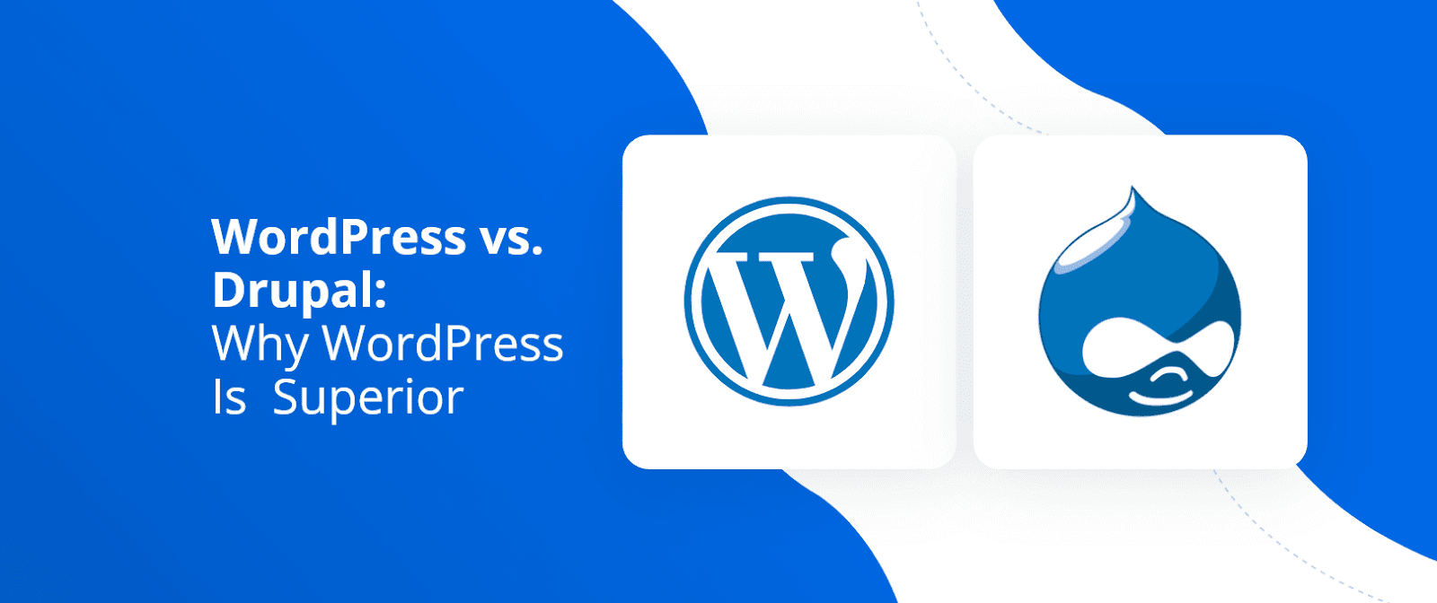 WordPress vs. Drupal Why WordPress Is Superior