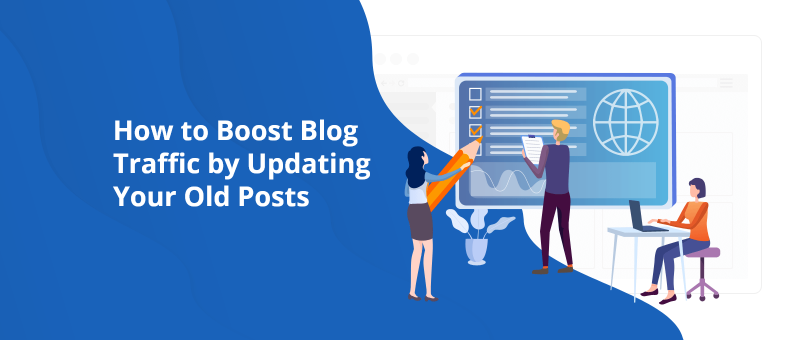 How-to-Boost-Blog-Traffic-by-Updating-Your-Old-Posts