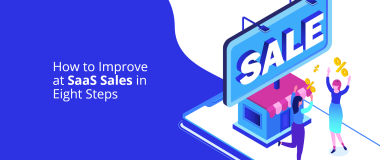 How-to-Improve-at-SaaS-Sales-in-Eight-Steps