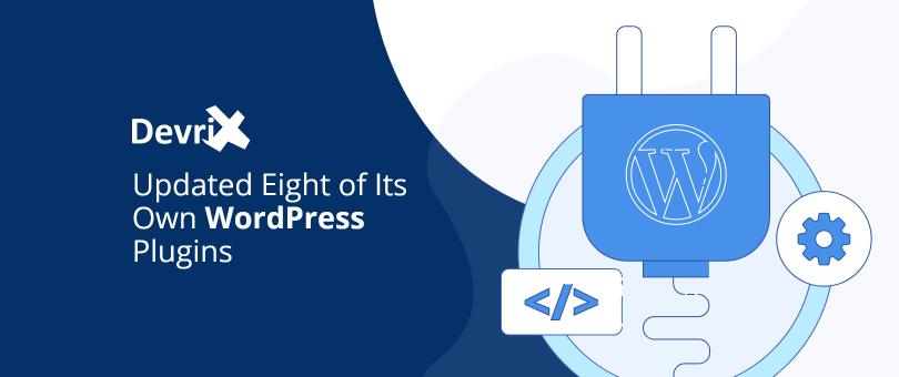 DevriX Updated Eight of Its Own WordPress Plugins@2x