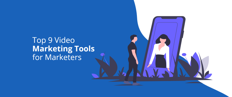 Top 9 Video Marketing Tools for Marketers