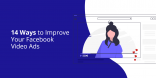 14 Ways to Improve Your Facebook Video Ads
