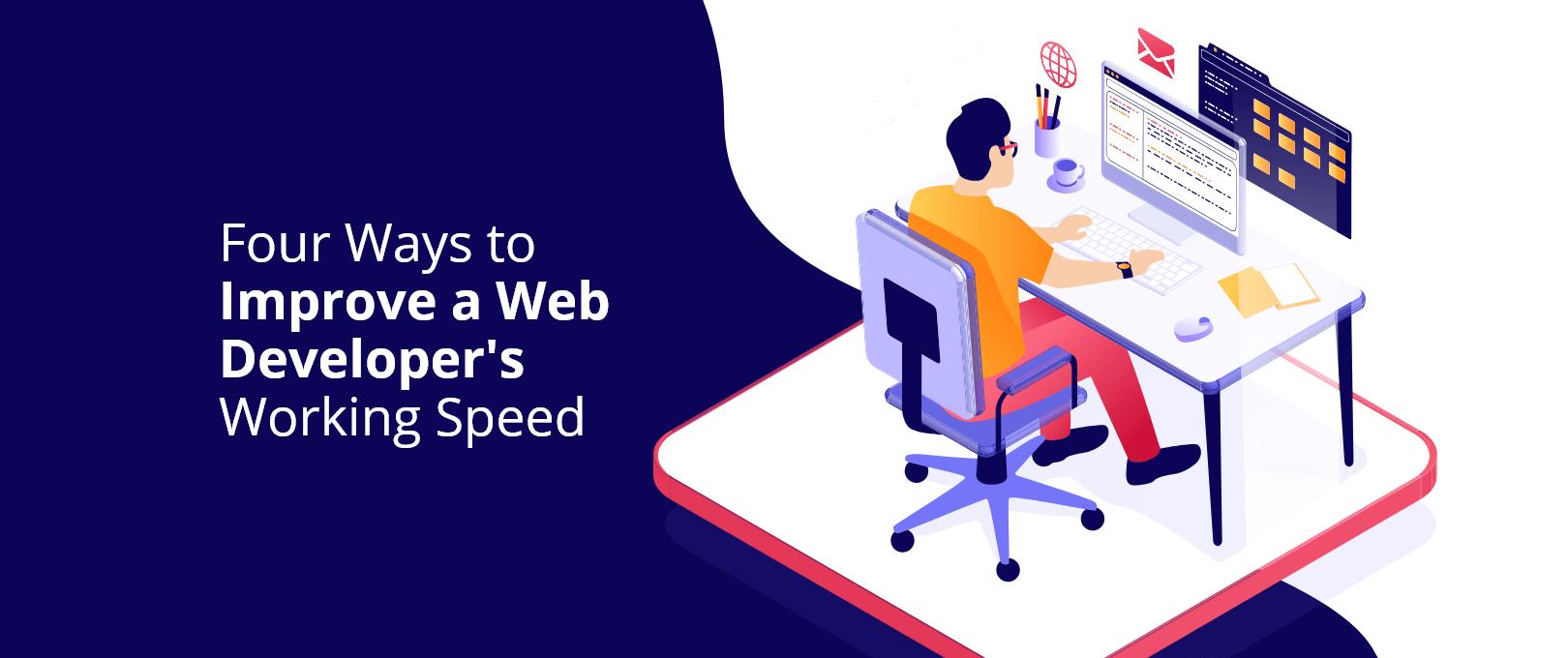 Four Ways to Improve a Web Developer's Working Speed