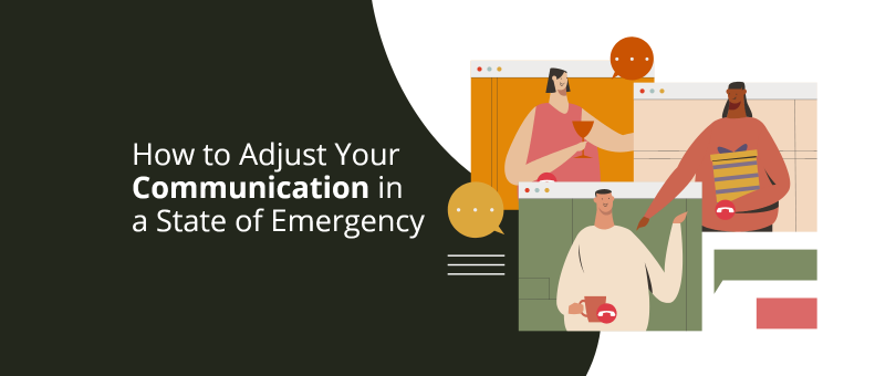 How to Adjust Your Communication in a State of Emergency