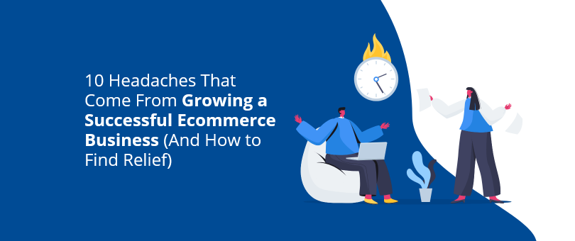 10 problems every successful ecommerce business experiences