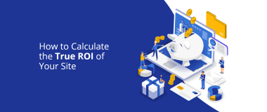How to Calculate the True ROI of Your Site