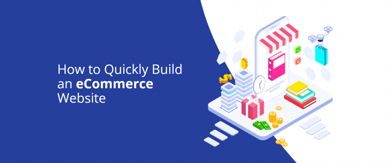 How to Quickly Build eCommerce Website