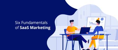 Six Fundamentals of SaaS Marketing