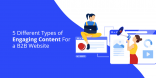 5 Different Types of Engaging Content For a B2B Website
