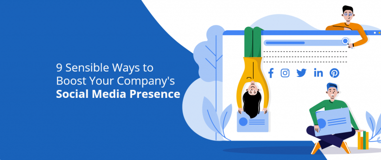 9 Sensible Ways to Boost Your Company's Social Media Presence