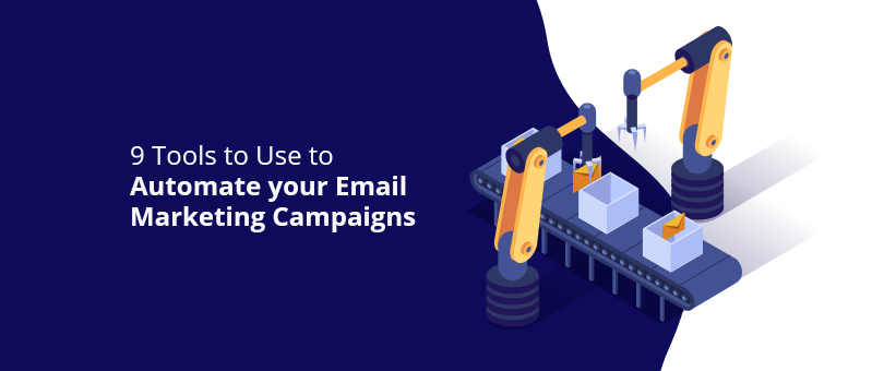 9-tools-to-use-to-automate-your-email-marketing-campaigns@2x