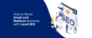 How to Boost Small and Medium Business with Local SEO