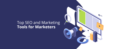 Top SEO and marketing tools for marketers