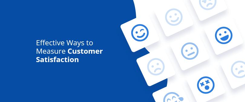 Effective ways to Measure Customer Satisfaction