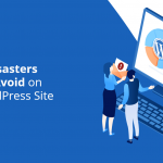 5 Data Disasters You Can Avoid on Your WordPress Site