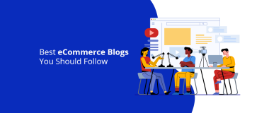 Best eCommerce Blogs You Should Follow