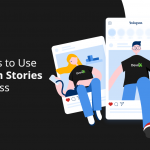 Eight Ways to Use Instagram Stories for Business