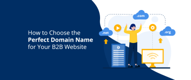 How to Choose the Perfect Domain Name for Your B2B Website