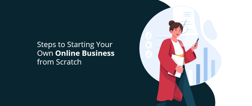 Steps to Starting Your Own Online Business from Scratch