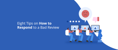 Eight Tips on How to Respond to a Bad Review