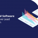 How a CRM Software Can Improve Lead Generation