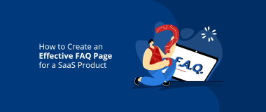 How to Create an Effective FAQ Page for a SaaS Product