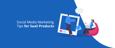 Social Media Marketing Tips for SaaS Products