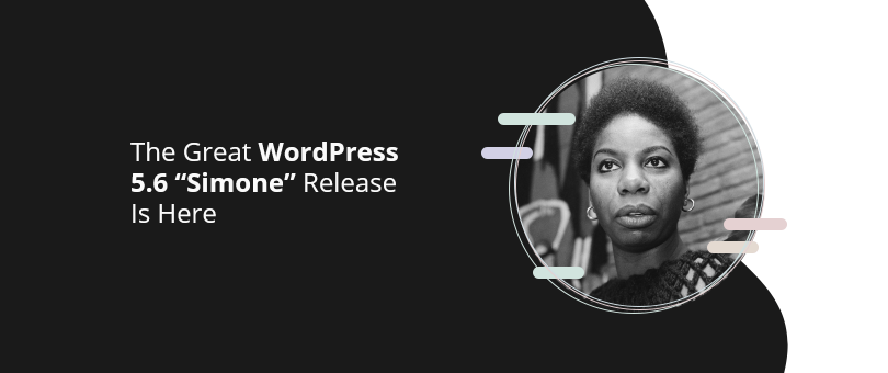 The Great WordPress 5.6 Simone Release Is Here