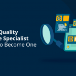 What is a Quality Assurance Specialist and How to Become One@2x