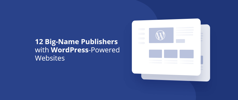 12 Big-Name Publishers with WordPress-Powered Websites