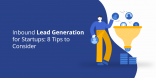 Inbound Lead Generation for Startups 8 Tips to Consider
