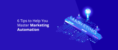 6 Tips to Help You Master Marketing Automation@2x