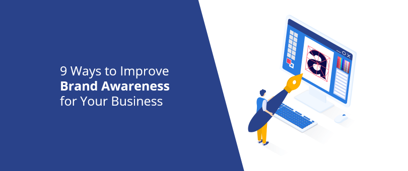 9 Ways to Improve Brand Awareness for Your Business