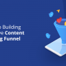 A Guide to Building an Effective Content Marketing Funnel