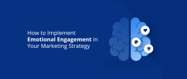 How to Implement Emotional Engagement in Your Marketing Strategy