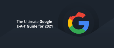 The Ultimate Google E-A-T Guide for 2021