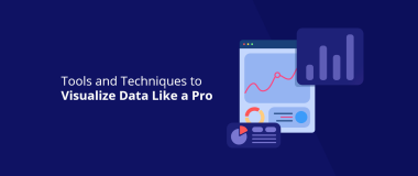 Tools and Techniques to Visualize Data Like a Pro