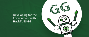 Developing for the Environment with HackTUES GG