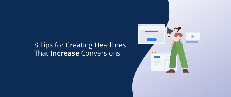 8 Tips for Creating Headlines That Increase Conversions