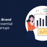 Building a Brand Identity Essential Tips for Startups