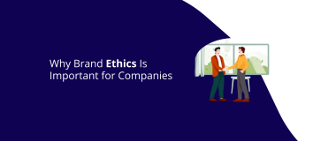 Why Brand Ethics Is Important for Companies