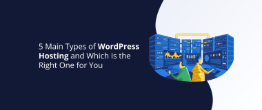 5 Main Types of WordPress Hosting and Which Is the Right One for You